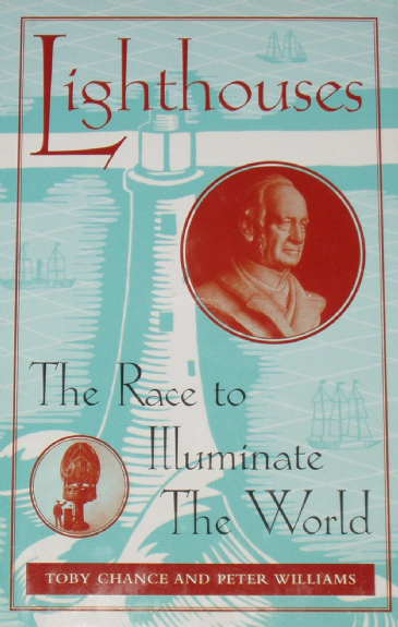 Lighthouses - The Race to Illuminate the World, by Toby Chance and Peter Williams